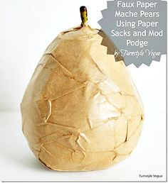 Faux-Paper-Mache-Pears-Using-Paper-Sacks-and-Mod-Podge-by-Turnstyle-Vogue
