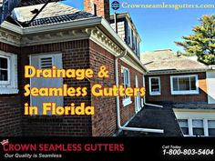 Drainage & Seamless Gutters in Florida