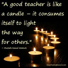 JPG-A-good-teacher-is-like-a-candle-it-consumes-itself-to-light-the-way-for-others-Mustafa-Kemal-Ataturk.jpg (408×408)