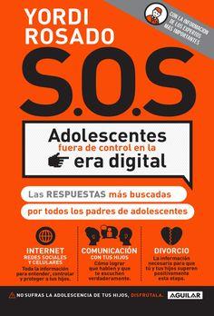 Con ¡S.O.S.! Adolescentes fuera de control en la era digital deja de preocuparte por la relación con tu hijo y ocúpate de ella. Yordi Rosado, autor bestseller …