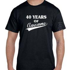 40th Birthday Gifts Shirt Funny 40th Birthday tshirt Present Gifts for Men Or Women UNISEX