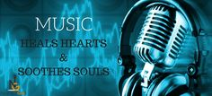 Music: It Heals Hearts and Soothes Souls