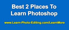 2 Places To Learn Photoshop
