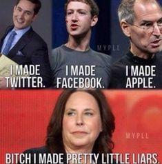 I made Pretty Little Liars.