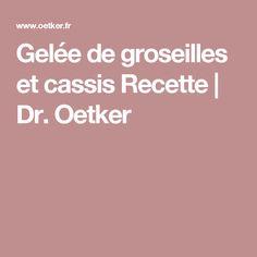 Gelée de groseilles et cassis Recette | Dr. Oetker