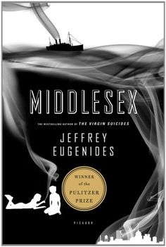 Middlesex by Jeffrey Eugenides ~ A  wonderful book on so many levels: a family saga about three generations of the Stephanides family, it also explores gender identity through the experiences of granddaughter Calliope, who has a condition known as 5-alpha-reductase deficiency.