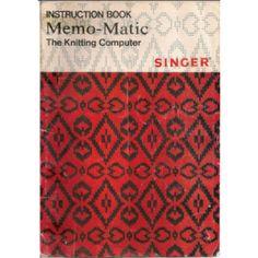 Singer 321 Memomatic Knitting Machine Instruction Manual - Machine Manuals - Silver Reed