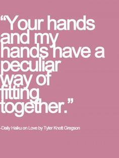 fitting together/ our hands