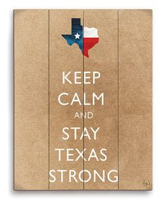 Look what I found on #zulily! 'Keep Calm & Stay Texas Strong' Wall Art #zulilyfinds