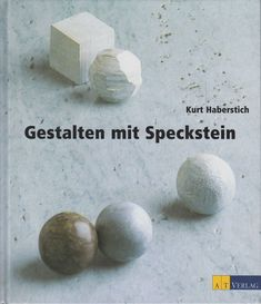 Gestalten mit Speckstein von Kurt Haberstich DIY Hobby Dyi, Ebay, Soapstone, Gift Crafts, Hobbies, Hand Crafts, Stones, Draw