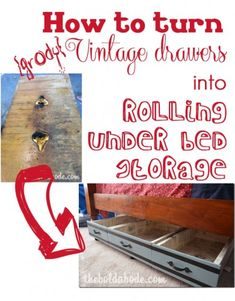 How to make your own rolling under bed storage unit out of old vintage drawers.  More storage, yay!