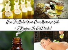 How To Make Your Own Natural Massage Oils (Plus 9 Recipes To Get You Started) - DIY Gift World