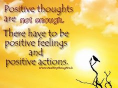 Positive thoughts are not enough