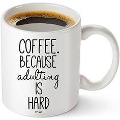 Coffee. Because Adulting Is Hard Mug