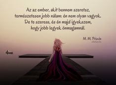 Mihail Mihajlovics Prisvin #idézet All You Need Is, Karma, Reflection, Love, Feelings, Quotes, Movie Posters, Inspiration, Amor
