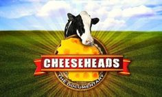 """Cheeseheads: The Documentary"" - Eau Claire Premier Film..."