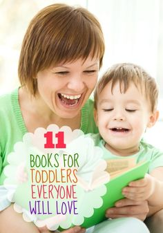 11 Great Books for Toddlers that Everyone Will Love - So many of these are favorites in our family. We love them!