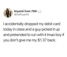 boys, broke, and class image Stupid Funny Memes, Funny Tweets, Haha Funny, Funny Posts, Hilarious, Dark Humour Memes, Humor, Funny People, Funny Things