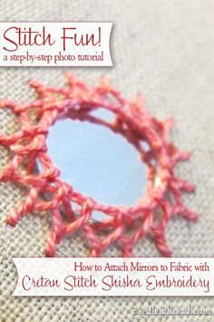 A step-by-step tutorial for shisha embroidery (embroidery with mirrors) using the cretan stitch over foundation stitches. This variation of shisha embroidery offers lots of scope for further embellishment! Click through for the full tutorial! Tambour Embroidery, Indian Embroidery, Ribbon Embroidery, Cross Stitch Embroidery, Crazy Quilt Stitches, Needlepoint Stitches, Needlework, Knitting Stitches, Embroidery Stitches Tutorial