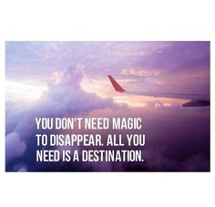 You don't need magic to disappear. All you need is a destination