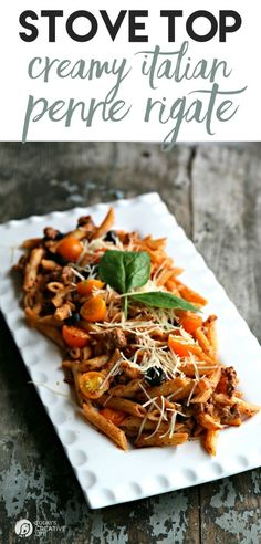 Stove Top Creamy Italian Penne Rigate | Quick and easy dinner ideas! |