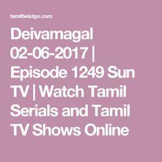 Deivamagal 02-06-2017 | Episode 1249 Sun TV | Watch Tamil Serials and Tamil TV Shows Online