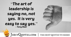 Quote About Leadership - Tony Blair Tony Blair, Quotes By Famous People, Leadership Quotes, Picture Quotes, Best Quotes, How To Become, Sayings, Learning, Quotes