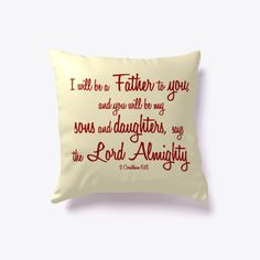 I will be a Father to you, and you will be my sons and daughters, says the Lord Almighty. Daughters, Sons, Christian Messages, Christians, Order Prints, Bible Verses, Father, Just For You, Throw Pillows