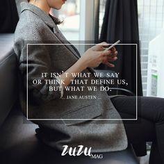 """""""Não é o que dizemos ou pensamos que nos define, mas aquilo que fazemos""""   #dosediária #zuzumag #quotes"""