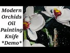"""How to paint modern Orchid Flowers with a Palette Knife """"Impasto Technique in Acryl"""" """"Very Easy"""" - YouTube"""