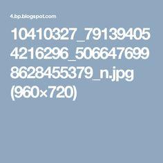 10410327_791394054216296_5066476998628455379_n.jpg (960×720)
