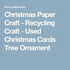 Christmas Paper Craft - Recycling Craft - Used Christmas Cards Tree Ornament