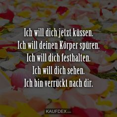 Ich will dich jetzt küssen. Ich will deinen Körper spüren I want to kiss you now. How To Show Love, Just Love, Famous Love Quotes, Passionate Love, People Fall In Love, Love Hug, Boyfriend Quotes, Forever Love, Kiss You