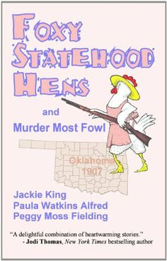 Foxy Statehood Hens and Murder Most Fowl (The Foxy Hens) by Paula Watkins Alfred, http://www.amazon.com/dp/B004HYHCYC/ref=cm_sw_r_pi_dp_0v2Cqb1YGPHH2
