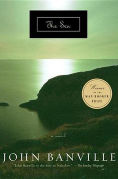 The Sea by John Banville - 1001 Books Everyone Should Read Before They Die (Bilbary Town Library: Good for Readers, Good for Libraries)