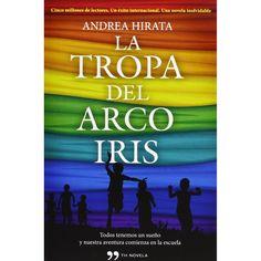 La tropa del arco iris / Andrea Hirata