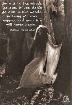 Salga en el bosque, salga. Si no sales en el bosque, nunca pasará nada y tu vida nunca comenzará .. -GYPSY SOUL BAREFOOT <3