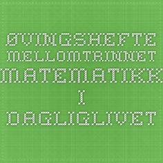 Øvingshefte mellomtrinnet matematikk i dagliglivet