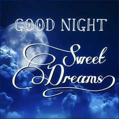 Hope You Have a good  night... I will be thinking about you on my Journey home. Sleep soundly baby....