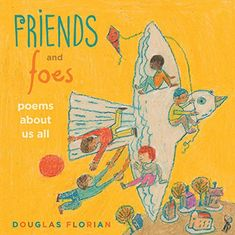 Friends and Foes by Douglas Florian - In the tradition of Shel Silverstein, celebrated picture book poet Douglas Florian offers an honest, touching, and often. 3rd Grade Books, Third Grade, National Poetry Month, Bad Friends, Florian, Collection Of Poems, Early Literacy, Book Show, Book Authors