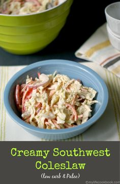 This creamy southwest coleslaw is cool and creamy like traditional coleslaw with a southwest flavor kick. A delicious low carb and paleo side dish.