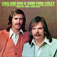 Nights are Forever (without you) by England Dan and John Ford Coley
