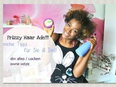 SunnyAshleyyy - Oh my natural... Haare Pflegen I Locken/Afro ohne Hitze I Tipps für Sie ...