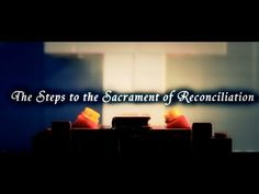 The Steps to the Sacrament of Reconciliation - an award-winning video on penance from http://forgiven.dor.org.