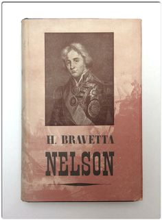 Nelson / Hector Bravetta ; traducción de Juan G. de Lauces.-- 1a ed., ed. il.-- [Barcelona : Iberia-Joaquín Gil, 1943]. -- 488 p., XX p. de làm. ; 22 cm.