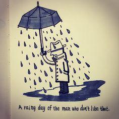 It's raining in him :(