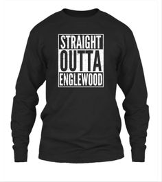 Straight Outta Englewood Shirt