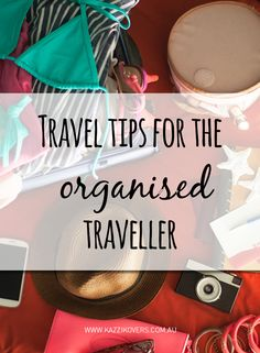 Don't be a messy traveller! Follow these tips from Kazzi Kovers.