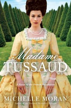Madame Tussaud - not as good as Michelle Moran's other two books, but still a fun historical fiction read