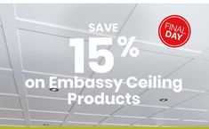 Save 15% on Embassy Ceiling Products